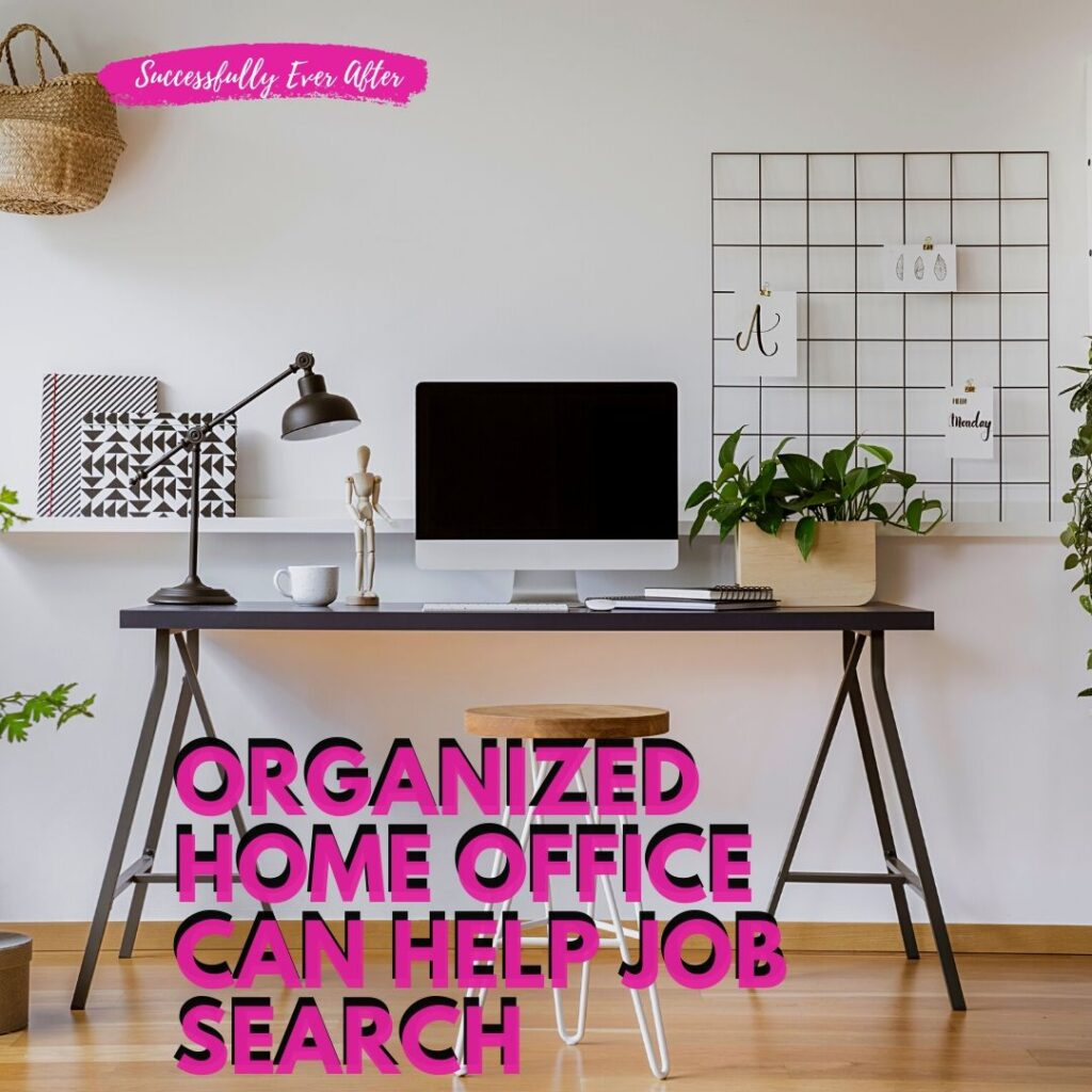 Organizing Your Home Office Can Help Your Job Search